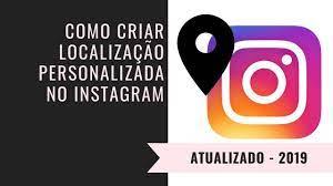 como criar uma localização no instagram